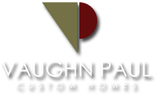 Vaughn Paul Custom Homes